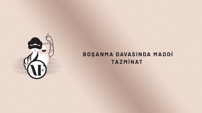 Boşanma Davasında Maddi Tazminat